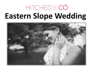 Eastern Slope Wedding