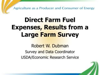 Direct Farm Fuel Expenses, Results from a Large Farm Survey