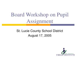 Board Workshop on Pupil Assignment