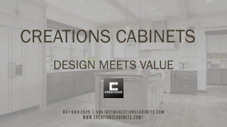 CREATIONS CABINETS - Designs Meets Value