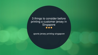 3 Things to Consider before Printing a Customer Jersey in Singapore