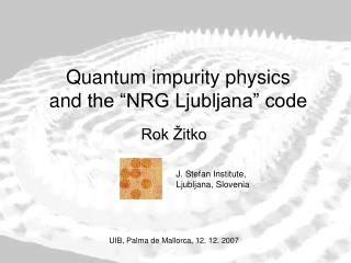 "Quantum impurity physics and the ""NRG Ljubljana"" code"