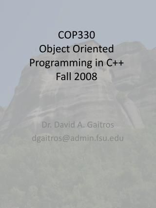 COP330 Object Oriented Programming in C++ Fall 2008