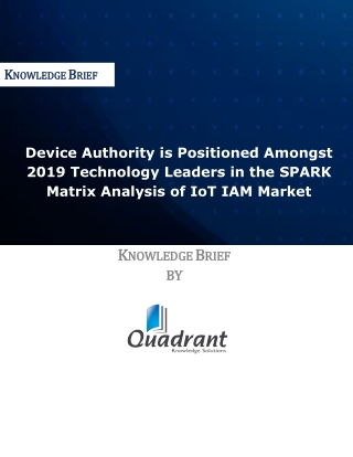 Device Authority is Positioned Amongst 2019 Technology Leaders in the SPARK Matrix Analysis of IoT IAM Market