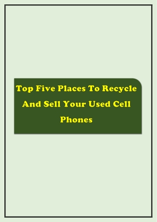 Top Five Places To Recycle And Sell Your Used Cell Phones