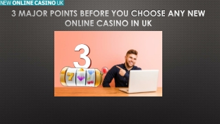 3 Major Points Before You Any New Online Casino In UK