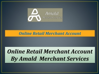 Get Online Retail Merchant Account for your retail business at Amald