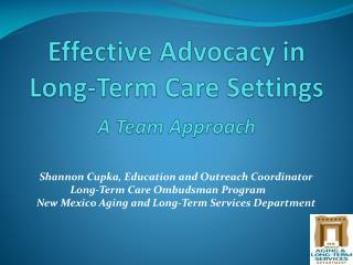 Effective Advocacy in  Long-Term Care Settings A Team Approach