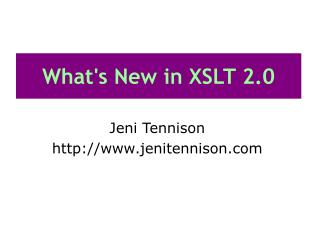 What's New in XSLT 2.0