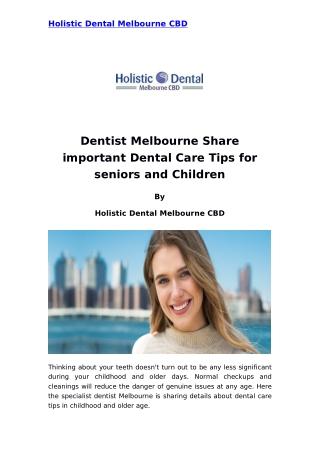 Dentist melbourne share important dental care tips for seniors and children