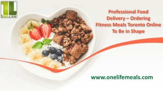 Professional Food Delivery – Ordering Fitness Meals Toronto Online To Be in Shape