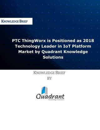PTC ThingWorx is Positioned as 2018 Technology Leader in IoT Platform Market by Quadrant Knowledge Solutions