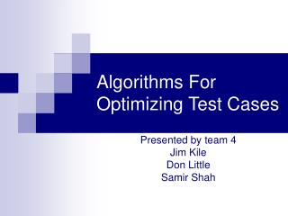 Algorithms For Optimizing Test Cases