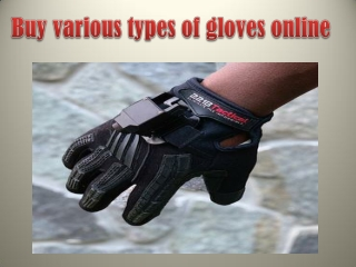 Buy various types of gloves online