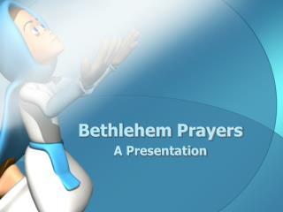 Bethlehem Prayers