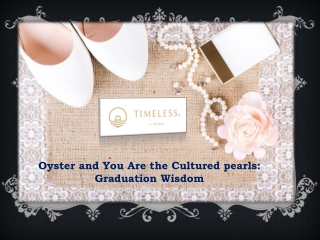 Oyster and You Are the Cultured pearls Graduation Wisdom