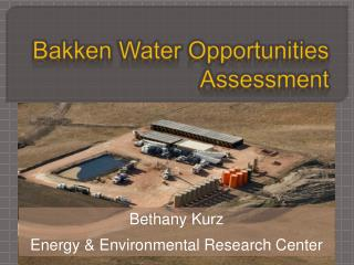 Bakken Water Opportunities Assessment