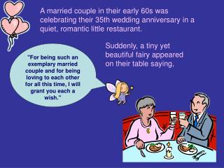 A married couple in their early 60s was celebrating their 35th wedding anniversary in a quiet, romantic little restauran