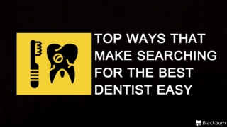 Top ways that make searching for the best dentist easy