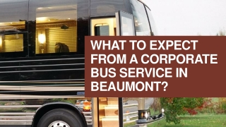 What to expect from a corporate bus service in beaumont