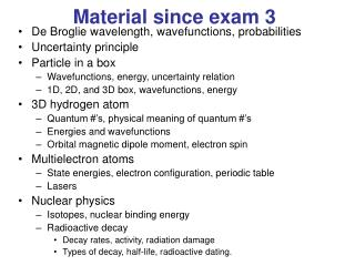 Material since exam 3