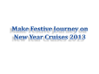 Make Festive Journey on New Year Cruises 2013