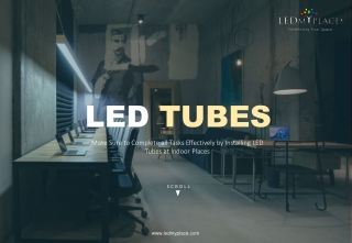 Replace Your Old Lights by New LED Tube Lights