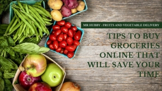Tips To Buy Groceries Online That Will Save Your Time