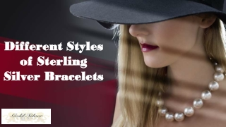 Different Styles of Sterling Silver Bracelets