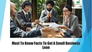 Must to know facts to get a Small Business Loan
