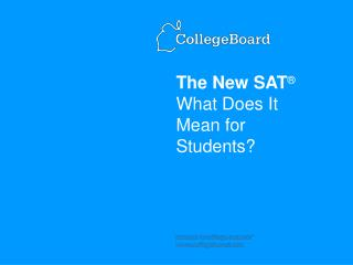 The New SAT ® What Does It Mean for Students?