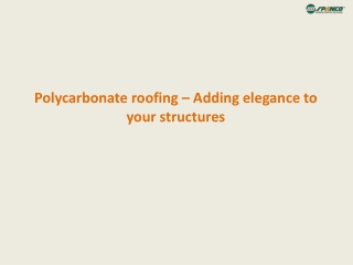 Polycarbonate roofing – Adding elegance to your structures