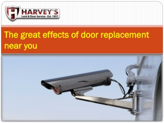 The great effects of door replacement near you