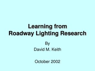 Learning from Roadway Lighting Research