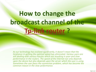 Tplinkwifi.net : How to change the broadcast channel of the Tp-link router ?