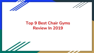 Top 9 Best Chair Gyms Review In 2019