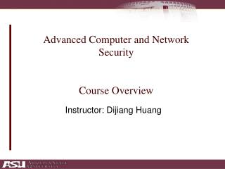 Advanced Computer and Network Security   Course Overview