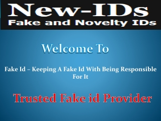 Fake Id – Keeping A Fake Id With Being Responsible For It