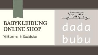 Babykleidung Online Shop | Dadabubu
