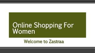 Online Shopping for Women | Zastraa