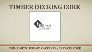 Timber Decking Cork | Drummcarpentrycork