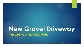 New Gravel Driveway | jwtractorwork
