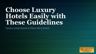Choose Luxury Hotels Easily with These Guidelines