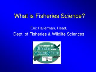 What is Fisheries Science?