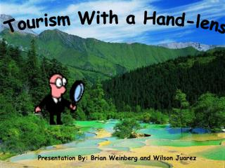 Tourism With a Hand-lens