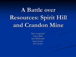 A Battle over Resources: Spirit Hill and Crandon Mine