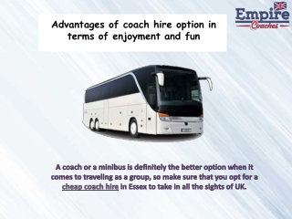 Advantages for coach hire option in terms of enjoyment and fun