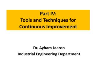 Part IV:  Tools and Techniques for Continuous Improvement
