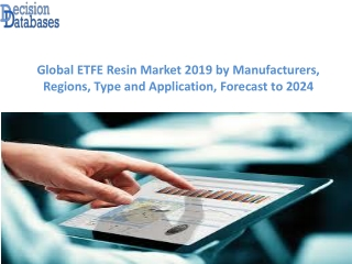 Worldwide ETFE Resin Market and Forecast Report 2019-2024