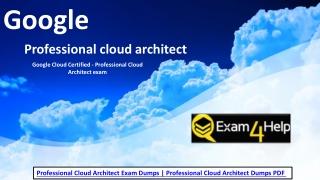 2019 Professional-Cloud-Architect Dumps - Professional-Cloud-Architect Certifications - Exam4Help